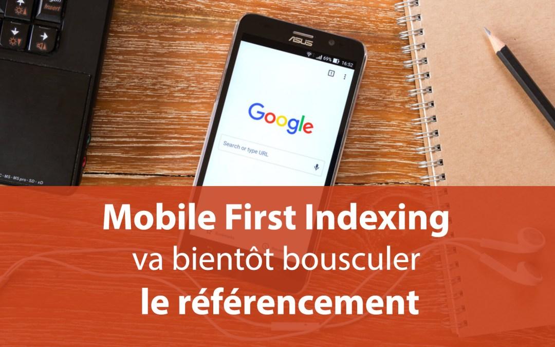 Mobile First Indexing va bientôt bousculer le référencement