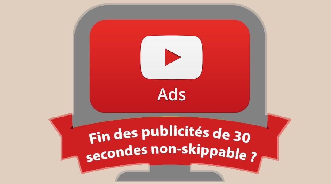 Youtube va arrêter les publicités de 30 secondes non-skippable