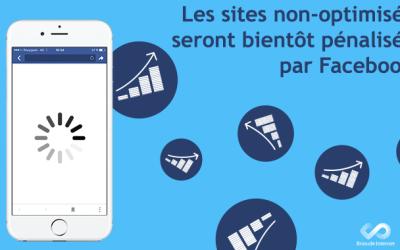Les sites non-optimisés seront bientôt pénalisés par Facebook