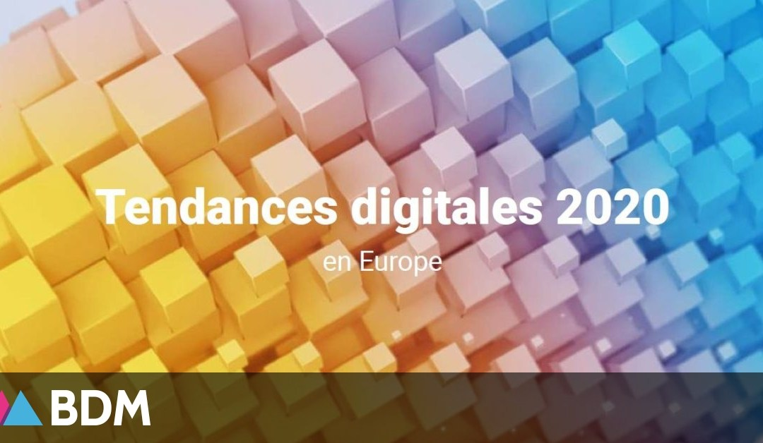 Marketing : étude sur les tendances digitales 2020 en Europe
