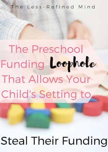 Are you aware of the preschool funding loophole that allows preschools to steal your child's funding? #preschool #preschoolfunding
