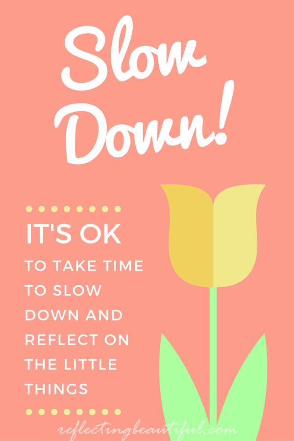 It's OK to Slow Down