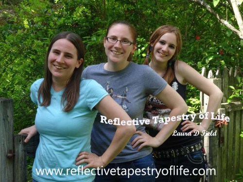 May 2014 picture of our three daughters. From left to right: Holly (26), Heather (28) and Jenni (19) Reflective Tapestry of Life - Laura D. Field www.reflectivetapestryoflife.com