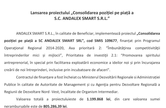 """Comunicat de presă  Data 13 august 2018 Lansarea proiectului """"Consolidarea poziției pe piață a S.C. ANDALEX SMART S.R.L."""""""