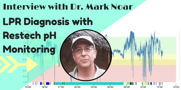 I discuss with Dr Mark Noar the value of pH monitoring with Restech to Diagnose LPR