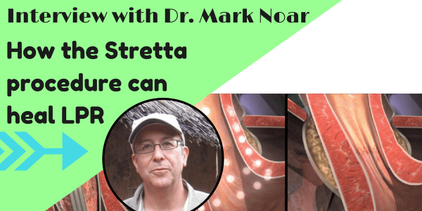 The stretta procedure, also called stretta therapy is for healing LPR.