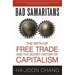 ha-joon-chang-bad-samaritans-myth-free-trade-secret-history-capitalism