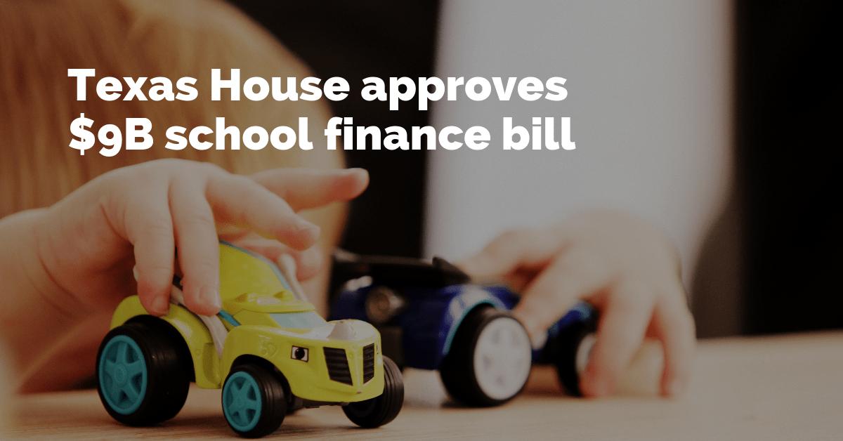 Texas House approves $9B school finance bill