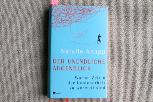 Tröstlich, wenn man gerade schwere Zeiten durchmacht: Natalie Knapp »Der unendliche Augenblick«