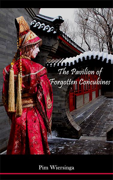 The Pavilion of Forgotten Concubines by Pim Wiersinga