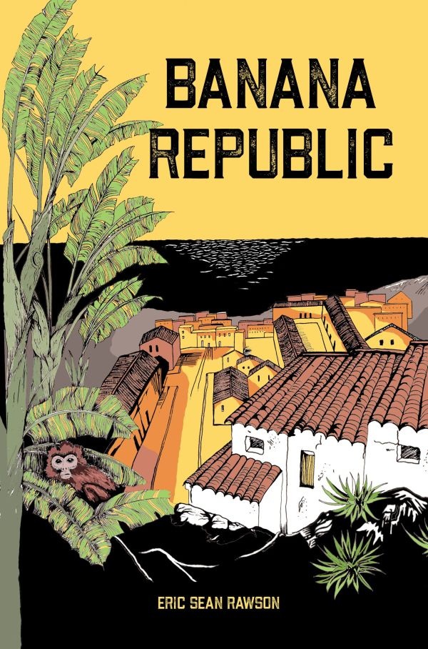 Banana Republic, a Regal House Publishing publication by Eric Sean Rawson