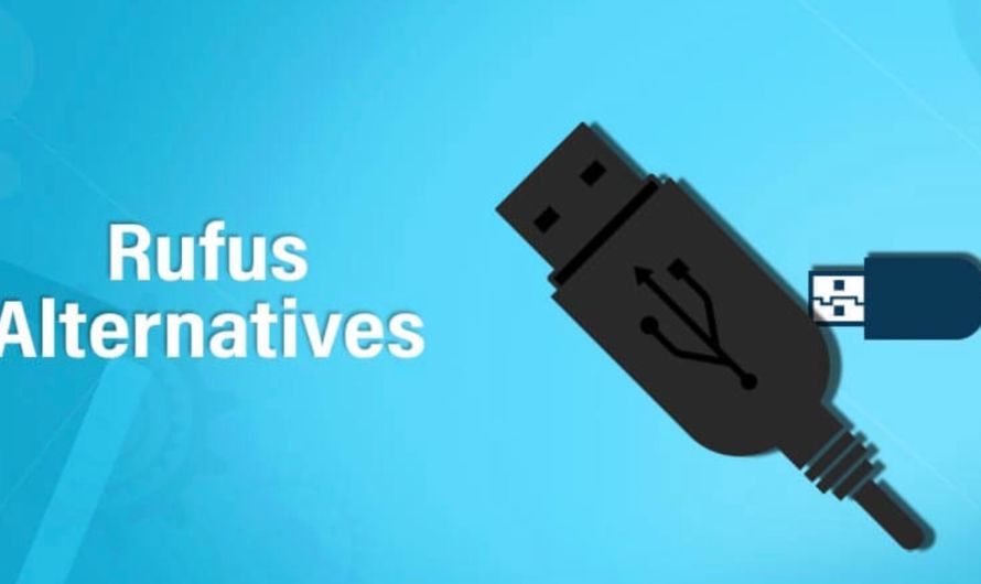 9 Best Rufus Alternatives for Windows, Mac and Linux