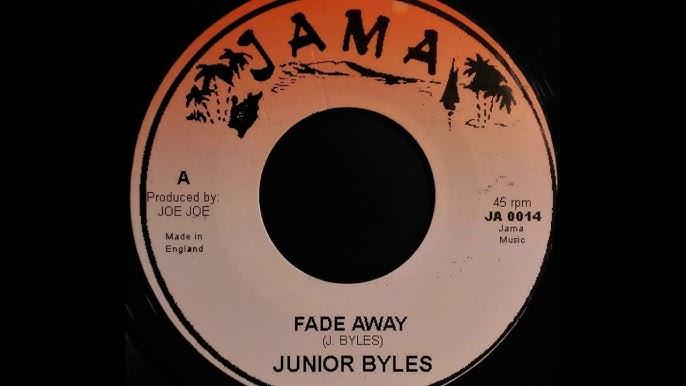 JUNIOR BYLES : Fade Away