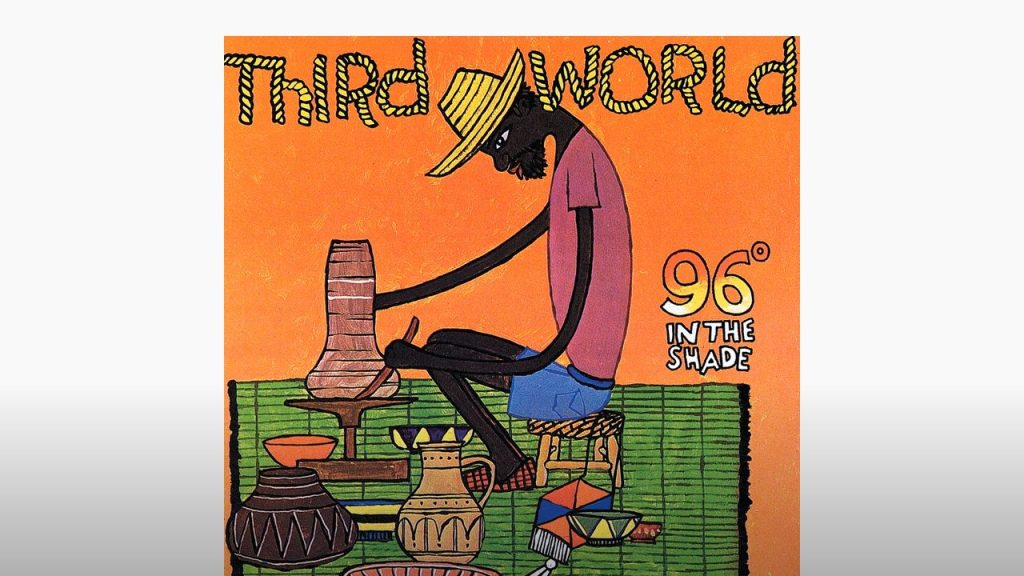 Third World : 1865 (96º In The Shade)
