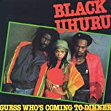 Black Uhuru : Guess Who is coming to dinner