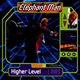 Elephant Man : Higher Level