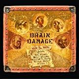 Brain Damage : walk the walk