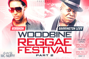Woodbine [2-Day] Reggae Festival II featuring Barrington Levy & Vershon October 7th & 8th
