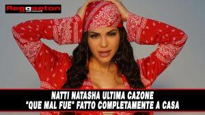 """Natti Natasha ultima cazone """"Que Mal Fue"""" fatto completamente a casa"""