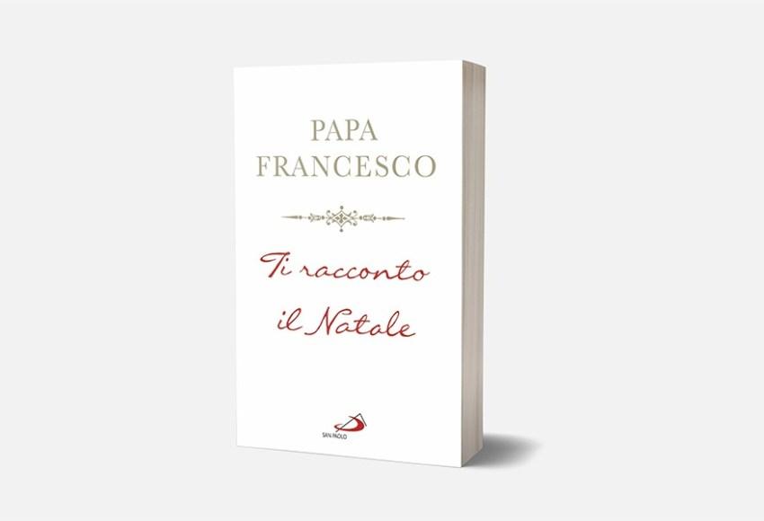 ti racconto il natale libro di Papa Francesco