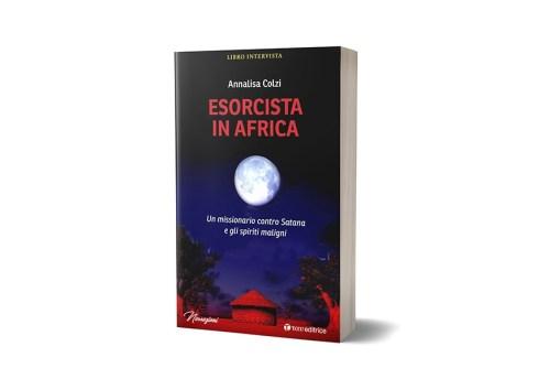 Esorcista in Africa. Un missionario contro Satana e gli spiriti maligni