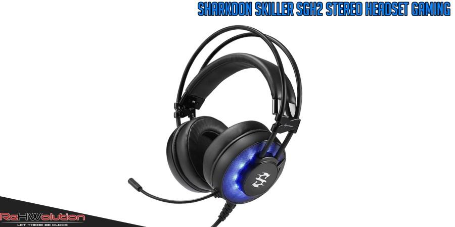 Sharkoon SKILLER SGH2 – Recensione