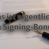 Was ist eigentlich ein Signing-Bonus?