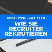 Recruiter-Karrieren: wie Sie Recruiter rekrutieren (und das nicht nur als Sprungbrett für Berufseinsteiger)