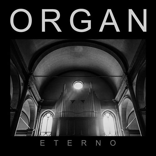Organ - Eterno (2018) - Reigns The Chaos