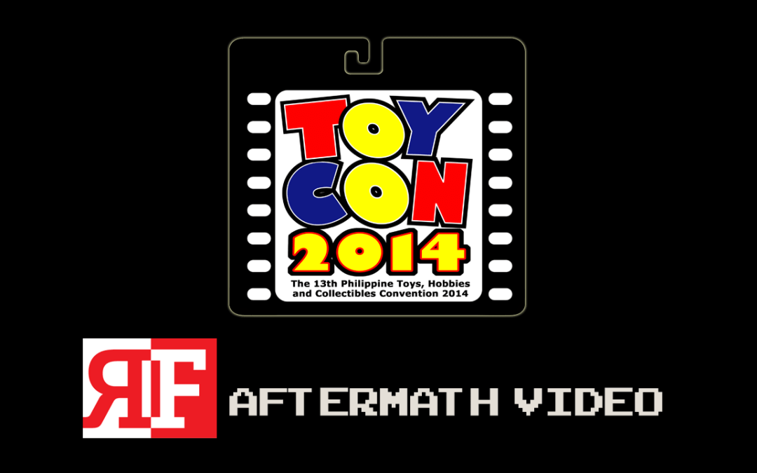 Toycon 2014 Aftermath Video