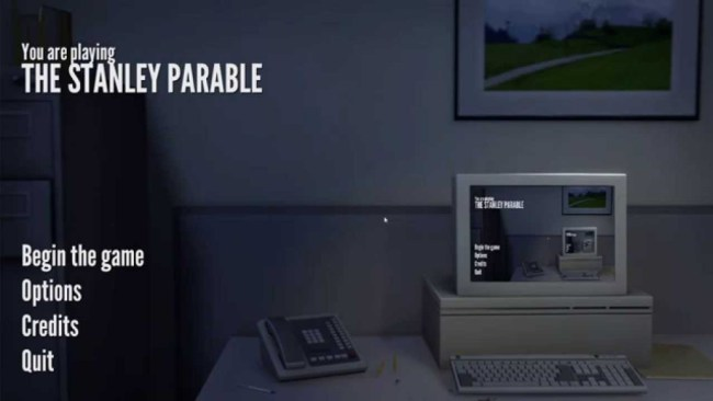The Stanley Parable, an indie game made popular through numerous YouTube uploads and views.