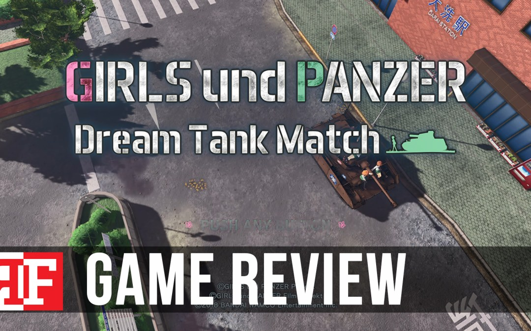 Girls und Panzer Dream Tank Match Review: Delivers What's on the Box