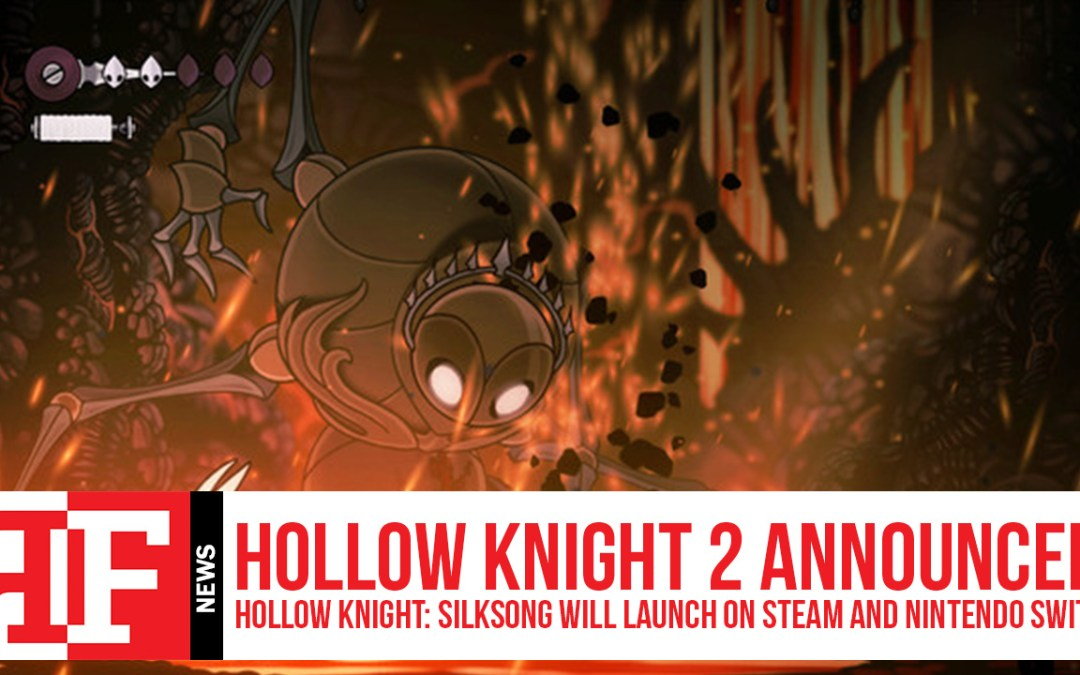 Hollow Knight 2 Announced! Hollow Knight: Silksong Will Launch on Steam and Nintendo Switch