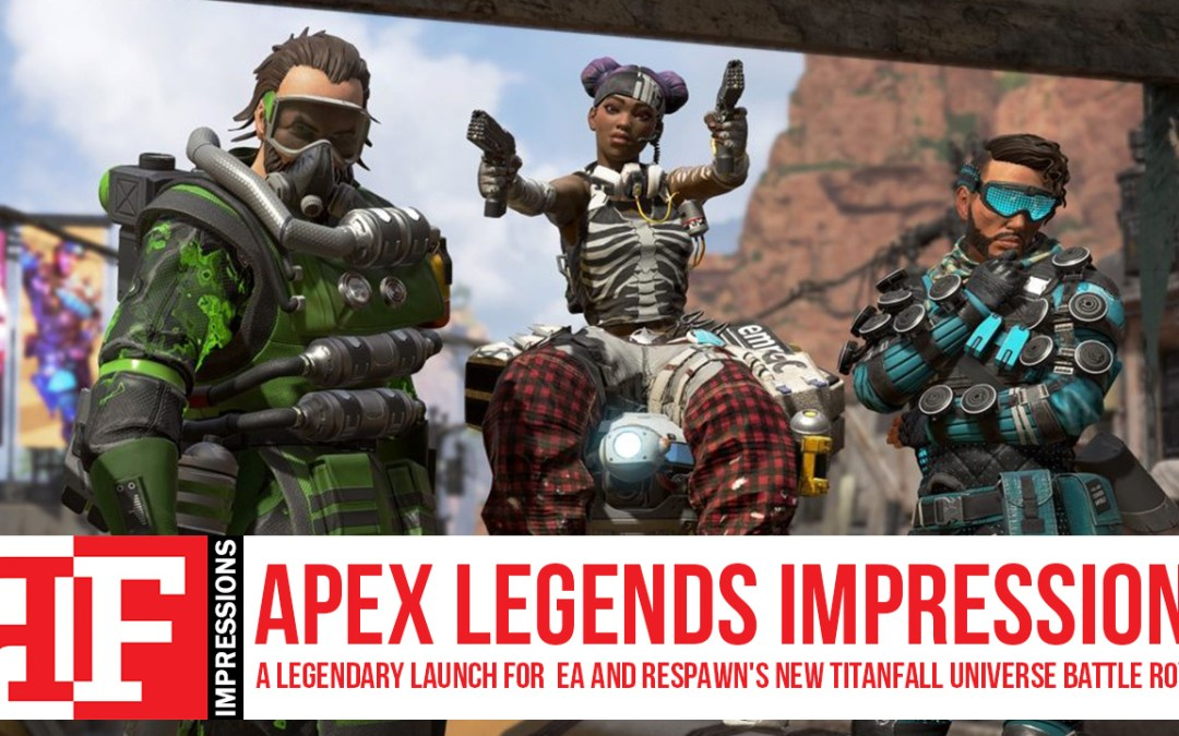 Apex Legends Impressions – A Legendary Launch for EA and Respawn's new Titanfall Universe Battle Royale