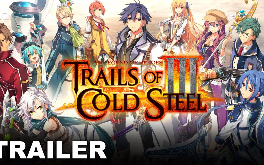 Release Date Announced for The Legend of Heroes: Trails of Cold Steel III