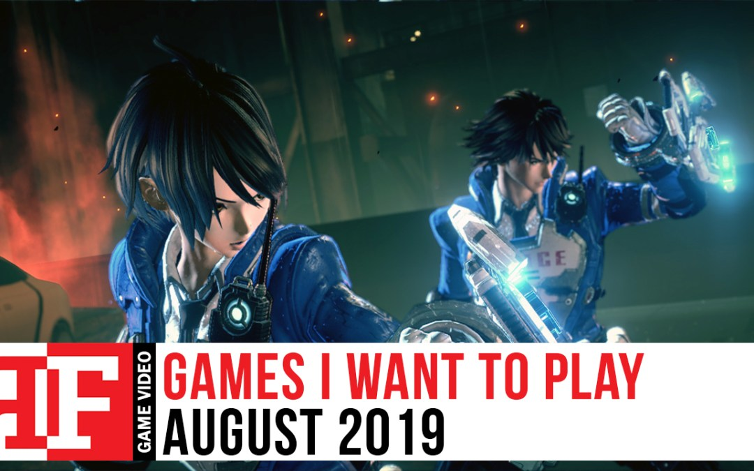 Games I Want to Play: August 2019