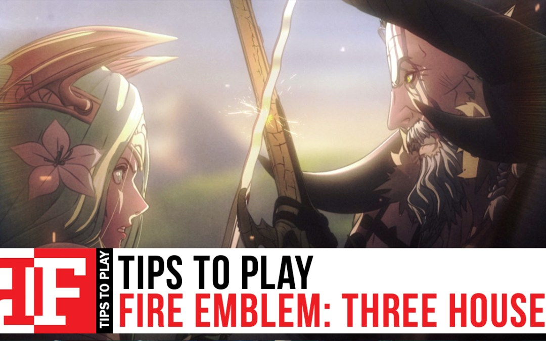 Tips to Play: Fire Emblem Three Houses