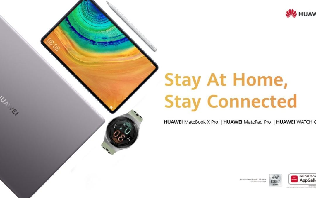 Stay At Home and #StayConnected with the New HUAWEI Products