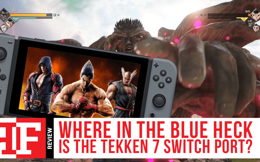 Where in the Blue Heck is Tekken for the Nintendo Switch?