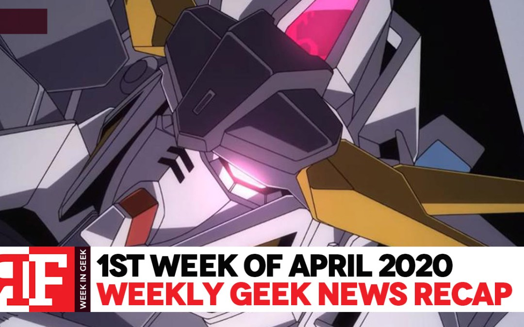 Week in Geek: Week 1 – April 2020