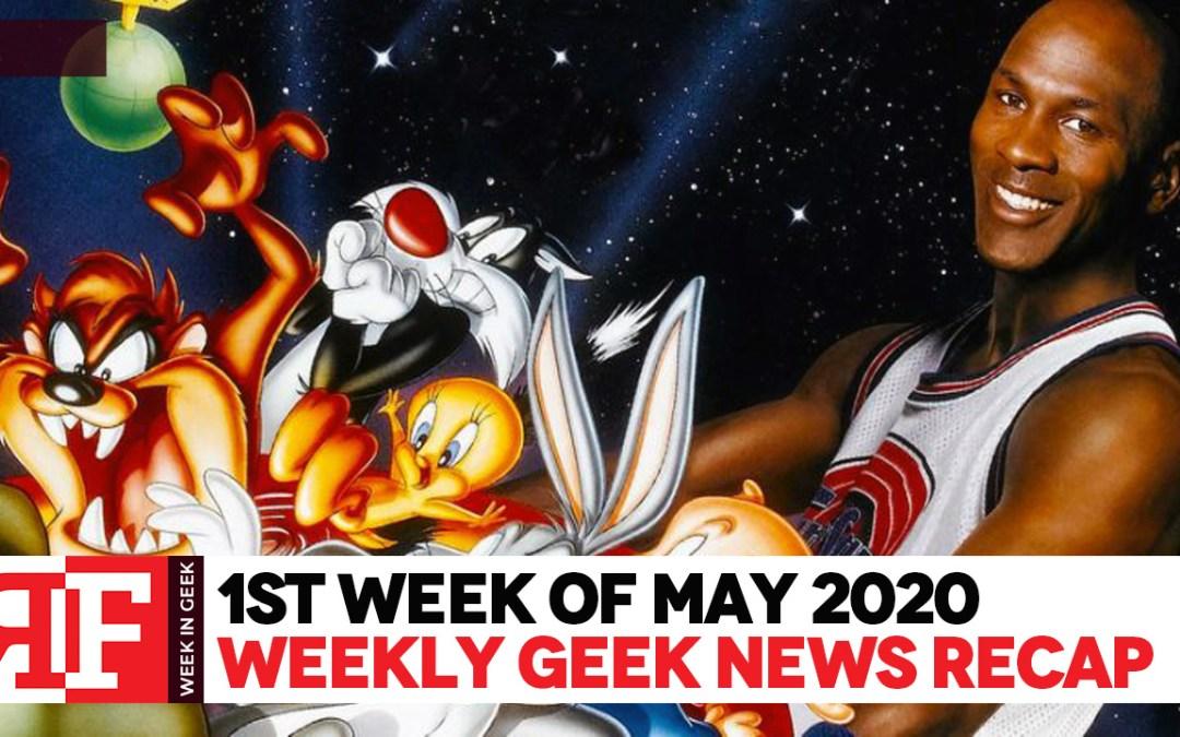 Week in Geek: Week 1 – May 2020
