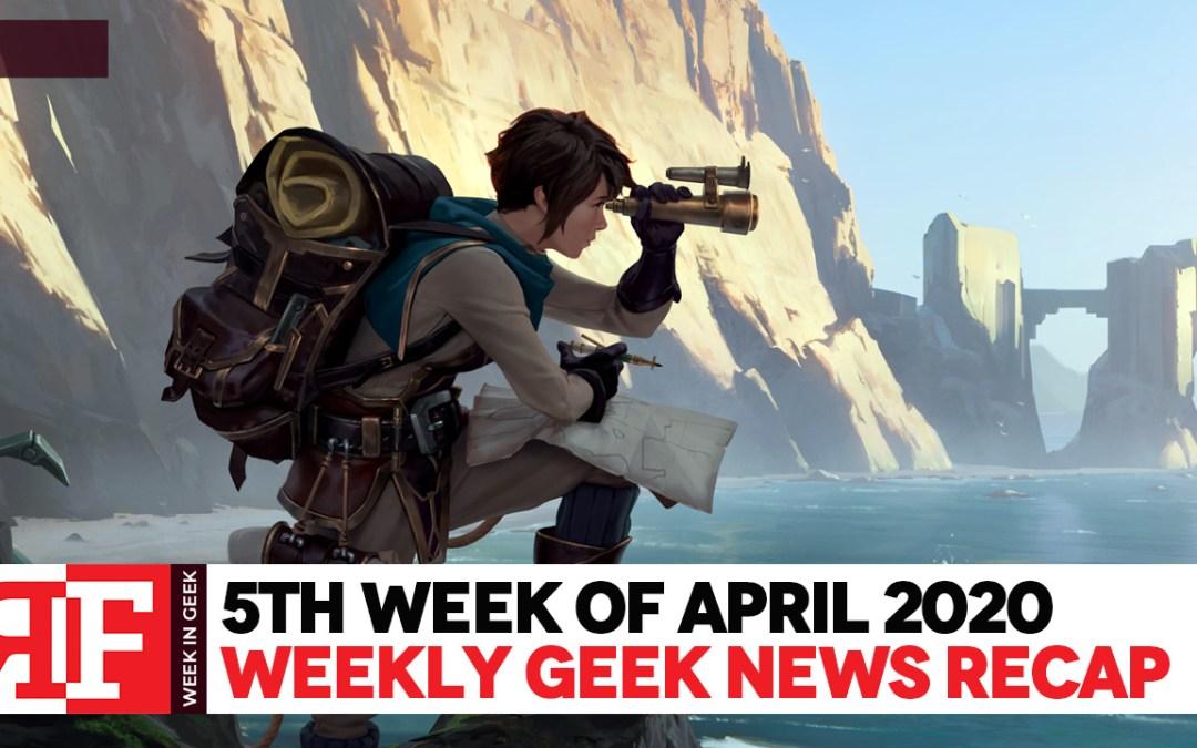 Week in Geek: Week 5 – April 2020