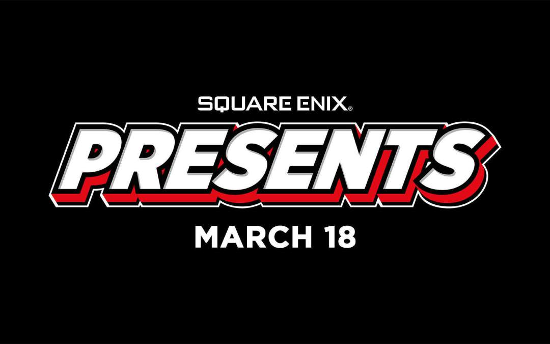 The Game Announcements at Square Enix Presents Spring 2021