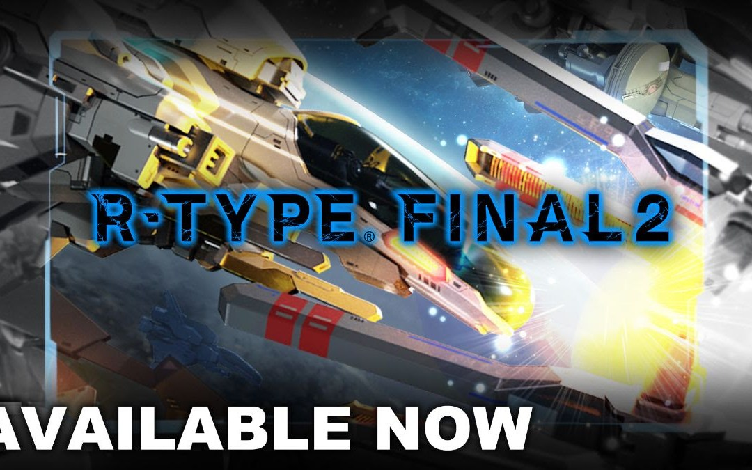 R-Type Final 2 is available now