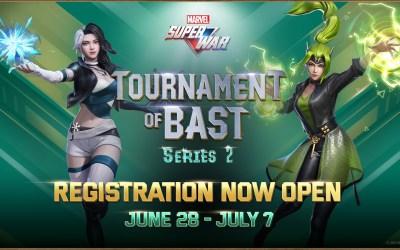 Registration for MARVEL Super War: Tournament of Bast – Series 2 is Now Open