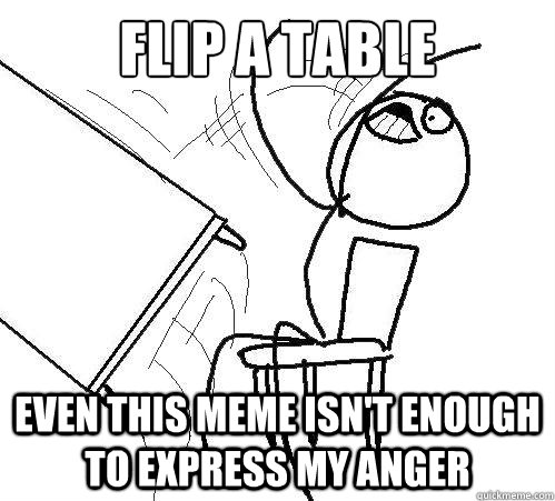 Image result for turn over table meme
