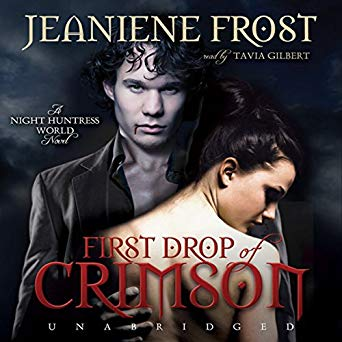 First Drop of Crismson by Jeaniene Frost, Tavia Gilbert