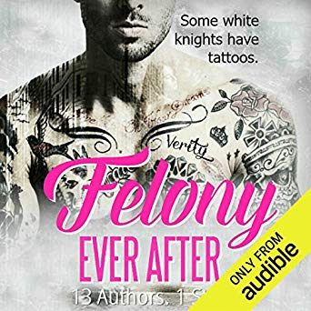 Felony Ever After by Helena Hunting, Rose Dioro