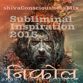 illegitimate music : Subliminal Inspiration 2015 – Shiva Consciousness Mix