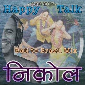 illegitimate music : Happy Talk – Bali to Brazil Mix 2013